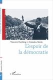 Vincent Harding et Daisaku Ikeda - L'espoir de la démocratie.