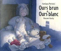 Vincent Hardy et Svetlana Petrovic - Ours brun & Ours blanc.