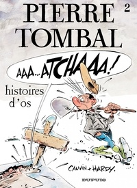 Vincent Hardy et Raoul Cauvin - Pierre Tombal Tome 2 : Histoires d'os.
