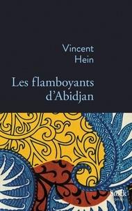 Vincent Hein - Les flamboyants d'Abidjan.