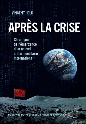 Après la crise. Chronique de l'émergence d'un nouvel ordre monétaire international