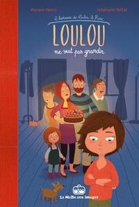Vincent Henry et Stéphanie Bellat - Loulou & Rose Tome 1 : Loulou ne veut pas grandir.