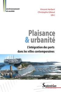 Vincent Herbert et Christophe Gibout - Plaisance et urbanité - L'inégration des ports dans les villes contemporaines.