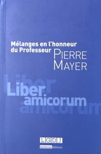 Mélanges en l'honneur du Professeur Pierre Mayer - Vincent Heuzé |