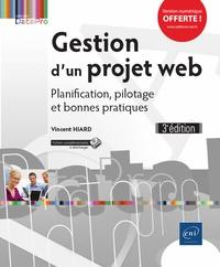 Vincent Hiard - Gestion d'un projet web - Planification, pilotage et bonnes pratiques.