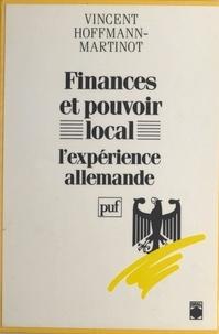 Vincent Hoffmann-Martinot et Alfred Grosser - Finances et pouvoir local - L'expérience allemande.