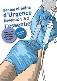 Vincent Hubert et Philippe Bertrand - Gestes et soins d'urgence - Niveau 1 & 2 : l'essentiel.