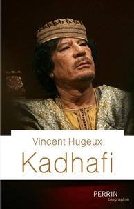 Kadhafi - Vincent Hugeux - Format ePub - 9782262074654 - 15,99 €