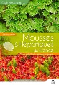 Vincent Hugonnot et Jaoua Celle - Mousses & hépatiques de France - Manuel d'identification des espèces communes.