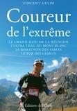 Vincent Hulin - Coureur de l'extrême - Le grand trail de la Réunion, l'ultra-trail du Mont Blanc, le marathon des sables, le tor des géants.