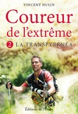 Vincent Hulin - Coureur de l'extrême - Tome 2, La Transpyrénéa.