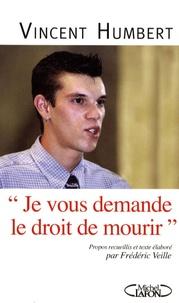 """Vincent Humbert et Frédéric Veille - """"Je vous demande le droit de mourir""""."""