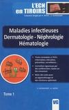 Vincent Hunsinger et Arnaud Nataf - Maladies infectieuses Dermatologie - néphrologie - hématologie.