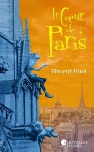 Vincent Huot - Le coeur de Paris.