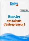 Vincent Iacolare et Frédéric Lévy - Booster vos talents d'entrepreneur !.