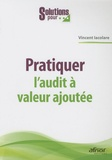 Vincent Iacolare - Pratiquer l'audit à valeur ajoutée.