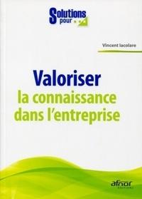 Vincent Iacolare - Valoriser la connaissance dans l'entreprise.