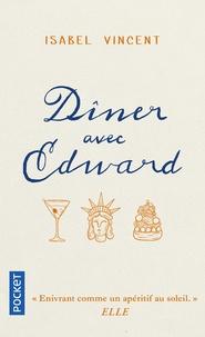 Téléchargement gratuit de livre en ligne Dîner avec Edward  - Histoire d'une amitié inattendue 9782266291316 (Litterature Francaise)  par Vincent Isabel