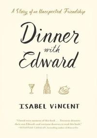 VINCENT, ISABEL - Dinner with Edward.