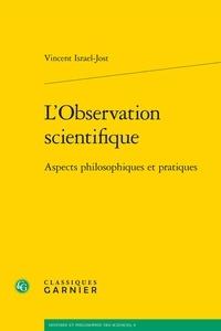 Vincent Israel-Jost - L'Observation scientifique - Aspects philosophiques et pratiques.