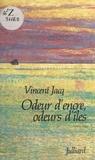 Vincent Jacq - Odeur d'encre, odeurs d'îles.