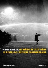 Chris Marker, les médias et le XXe siècle - Le revers de lhistoire contemporaine.pdf