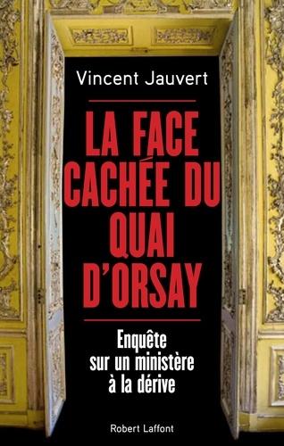 La face cachée du quai d'Orsay - Vincent Jauvert - Format ePub - 9782221157312 - 9,99 €