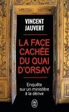 Vincent Jauvert - La face cachée du quai d'Orsay - Enquête sur un ministère à la dérive.