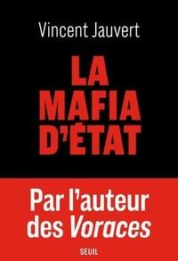 Vincent Jauvert - La mafia d'Etat.