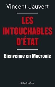Téléchargements ebook gratuits pour ipad 3 Les Intouchables d'Etat  - Bienvenue en Macronie  9782221198032