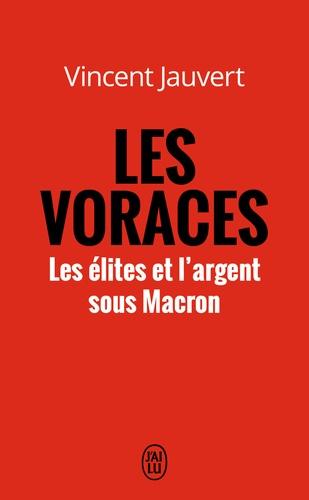Les voraces. Les élites et l'argent sous Macron