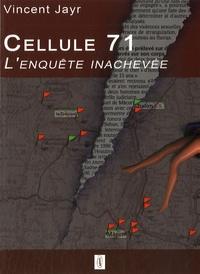 Vincent Jayr - Cellule 71 - L'enquête inachevée.