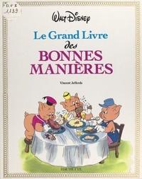 Vincent Jefferds et  Walt Disney company - Le grand livre des bonnes manières.