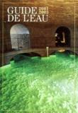 Vincent Johanet et Benoît Johanet - Guide de l'eau 2001-2002. 1 Cédérom