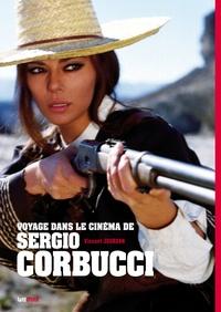 Vincent Jourdan - Voyage dans le cinéma de Sergio Corbucci.