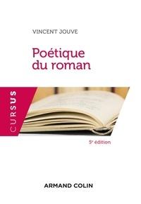 Vincent Jouve - Poétique du roman.