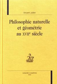 Vincent Jullien - Philosophie naturelle et géométrie au XVIIe siècle.