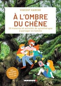 Satt2018.fr A l'ombre du chêne - 20 histoires et activités de sylvothérapie à partager en famille Image