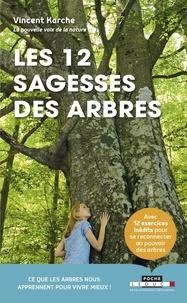 Livres gratuits à télécharger en ligne ebook Les 12 sagesses des arbres par Vincent Karche en francais DJVU MOBI CHM 9791028509101