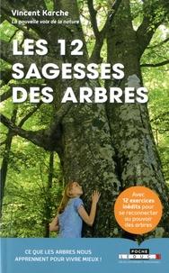 Les 12 sagesses des arbres - Vincent Karche |
