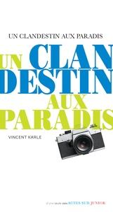 Vincent Karle - Un clandestin aux paradis.