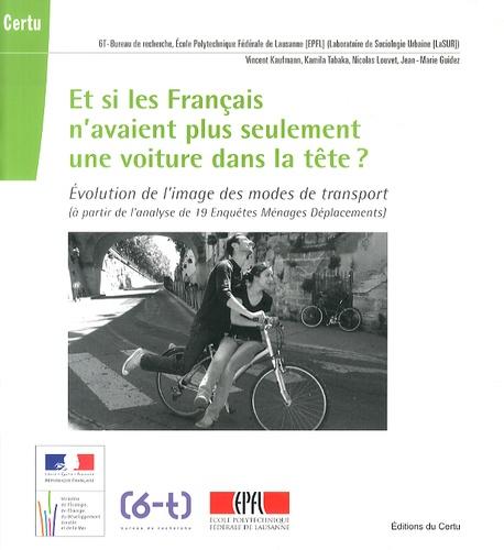Vincent Kaufmann et Kamila Tabaka - Et si les Français n'avaient plus seulement une voiture dans la tête ? - Evolution de l'image des modes de transport (à partir de l'analyse de 19 Enquêtes Ménages Déplacements). 1 Cédérom