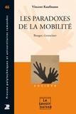 Vincent Kaufmann - Les paradoxes de la mobilité - Bouger, s'enraciner.