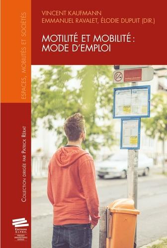 Vincent Kaufmann et Emmanuel Ravalet - Motilité et mobilité : mode d'emploi.