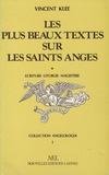 Vincent Klee - Les plus beaux textes sur les saints anges - Tome 1, Ecriture, liturgie, magistère.
