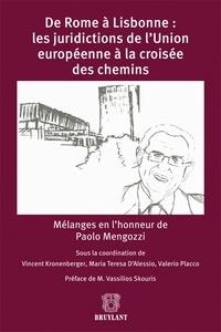 De Rome à Lisbonne : les juridictions de lUnion européenne à la croisée des chemins - Mélanges en lhonneur de Paolo Mengozzi.pdf