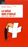 Vincent Kucholl et Cesla Amarelle - La Suisse mode d'emploi - Histoire, politique, économie, droit.