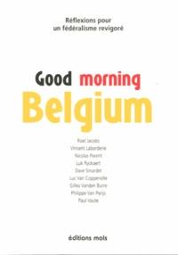 Good Morning Belgium - Réflexions pour un fédéralisme revigoré.pdf