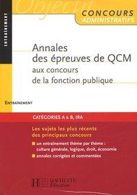 Vincent Lafargue et François Lafargue - Annales des épreuves de QCM aux concours de la fonction publique - Entraînement.