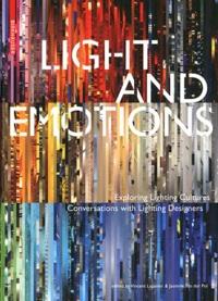 Vincent Laganier et Jasmine Van Der Pol - Light and Emotions - Exploring Lighting Cultures, Conversations with Lighting Designers.